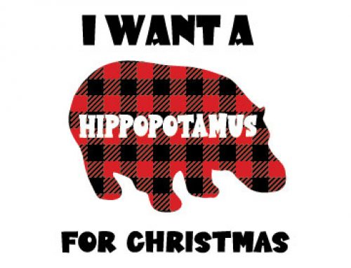 I Want A Hippopotamus For Christmas Svg