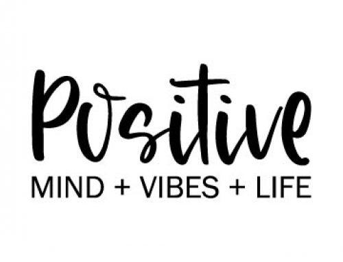 Positive Mind Vibes Life Svg
